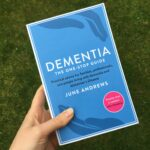 Dementia: The One-Stop Guide (June Andrews)
