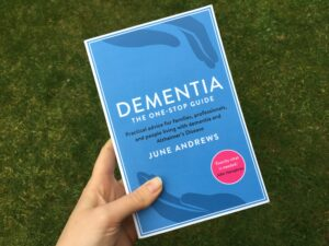 Dementia: The One-Stop Guide by June Andrews